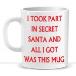 I Took Part In Secret Santa Mug