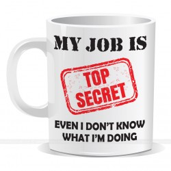 My Job Is Top Secret Mug
