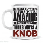 Santa Thinks You Are A Knob Mug