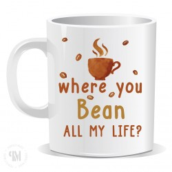 Where You Bean All My Life Mug