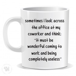Sometimes I Look Across The Office Mug