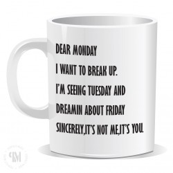 Dear Monday I Want To Break Up Mug