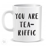 You are Tea-riffic Mug