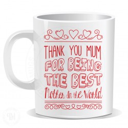 Thank You Mum For Being The Best in World Mug