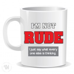 Im Not Rude Mug