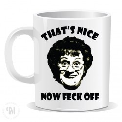 Thats Nice Now Feck Off Mug