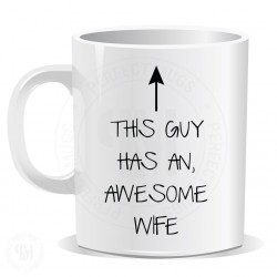 This Guy Has An Awesome Wife Mug