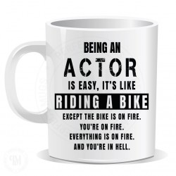 Being an Actor is Easy It is Like Riding a Bike Mug