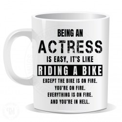 Being an Actress is Easy It is Like Riding a Bike Mug