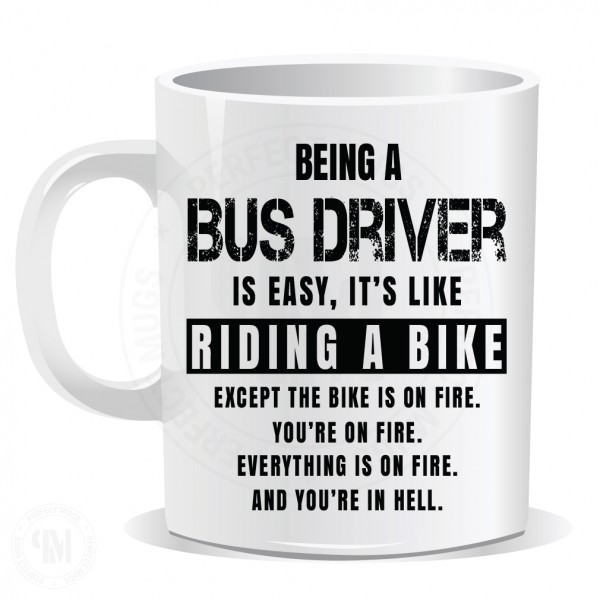 Being a Bus Driver is Easy It is Like Riding a Bike Mug