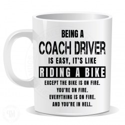 Being a Coach Driver is Easy It is Like Riding a Bike Mug