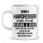 Being a Hairdresser is Easy It is Like Riding a Bike Mug