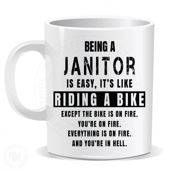 Being a Janitor is Easy It is Like Riding a Bike Mug