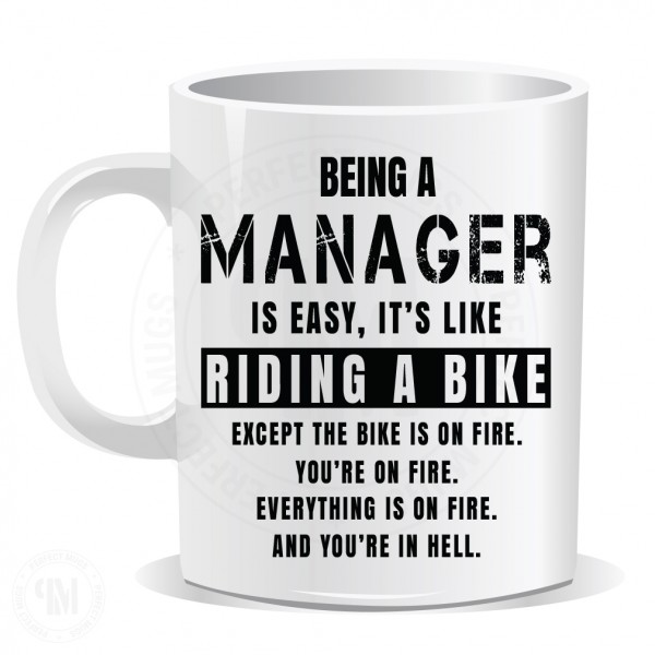 Being a Manager is Easy It is Like Riding a Bike Mug