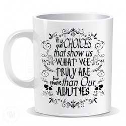 It is Choices That Show us What We Truly Mug