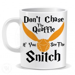 Dont Chase The Quaffle If You See The Snitch Mug