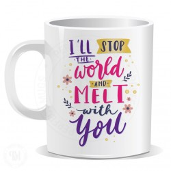 Will Stop World and Melt With You Mug