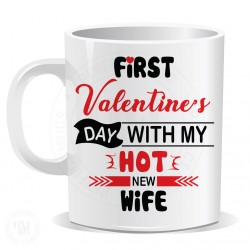 First Valentines Day With My Hot New Wife Mug