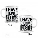 I Have The Most Awesome Daughters in The World Mug