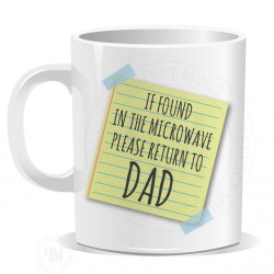 If Found in the Microwave Please Return to Father Mug