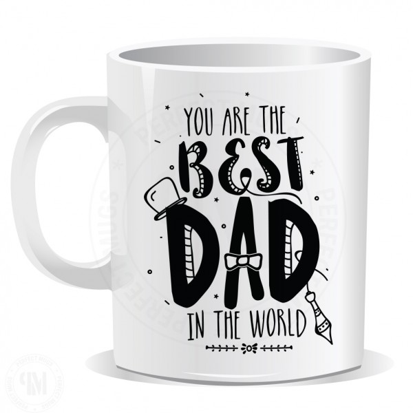You are the Best Dad ever Mug