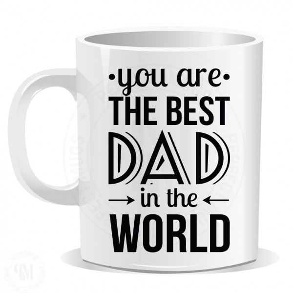 You are The Best Dad Mug