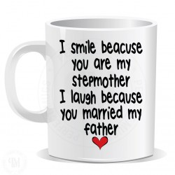 I Smile Because You are My Stepmother Mug