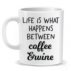 Life is What Happens Between Coffee and Wine Mug