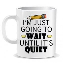 Im Just Going to Wait Until Its Quiet Mug