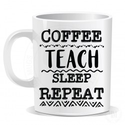 Coffee Teach Sleep Repeat Mug