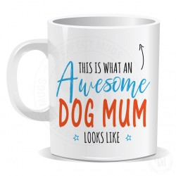 This is What an Awesome Dog Mum Looks Like Mug