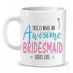 This is What an Awesome Bridesmaid Looks Like Mug