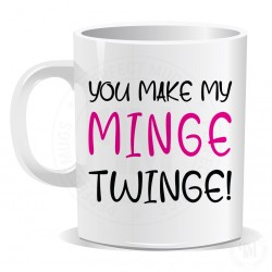 You Make My Minge Twinge Mug