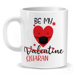 Be My Valentine Quarantine Mug