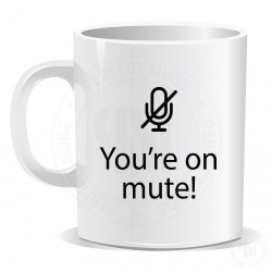 Zoom Teams You are on Mute Video Call Mug