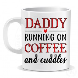 Daddy Running On Coffee and Cuddles Mug