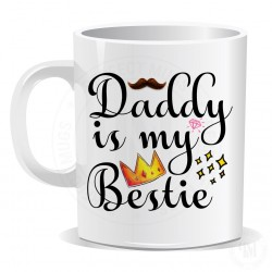 Daddy is My Bestie Mug
