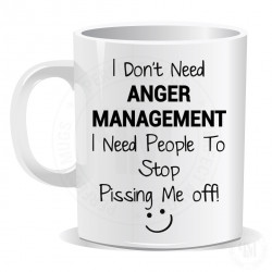 I Don't Need Anger Management I Need People To Stop Ping Me Off Mug