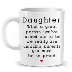 Daughter What a Great Person You've Turned Out to Be Mug