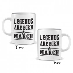 Legends Are Born March Mug