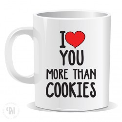 I Love You More Then Cookies
