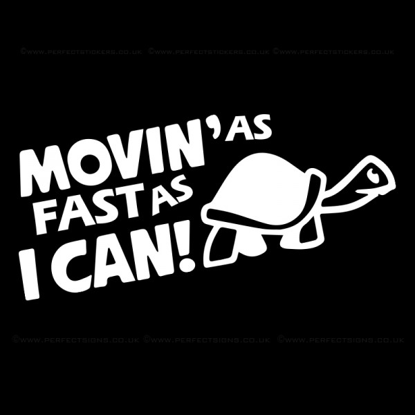 Moving As Fast As I Can Sticker