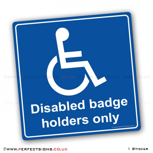 Disabled Badge Holders Only Sticker