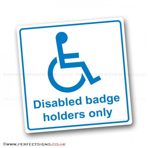 Disabled Blue Badge Holders Only White Stickers